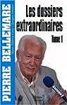 Les dossiers extraordinaires (1) par Bellemare