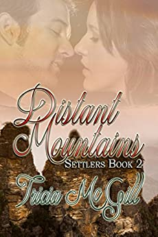 Distant Mountains (Settlers Book 2) by [McGill, Tricia]