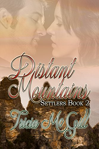Book: Distant Mountains (Settlers Book 2) by Tricia McGill