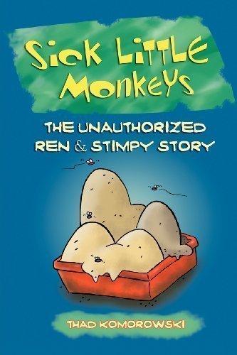 Sick Little Monkeys: The Unauthorized Ren & Stimpy Story By Komorowski, Thad (2013)