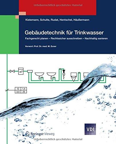 Gebäudetechnik für Trinkwasser: Fachgerecht planen - Rechtssicher ausschreiben - Nachhaltig sanieren (VDI-Buch) Gebundenes Buch – 14. Februar 2017 Thomas Kistemann Werner Schulte Klaus Rudat Wolfgang Hentschel