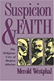 Suspicion and Faith: Religious Uses of Modern Atheism