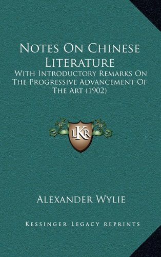 Notes On Chinese Literature: With Introductory Remarks On The Progressive Advancement Of The Art (1902) pdf