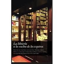 La librería a la vuelta de la esquina (Spanish Edition) Dec 21, 2015