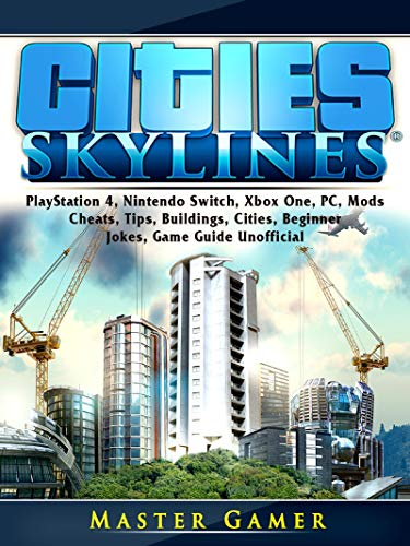 Pdf Humor Cities Skylines, PlayStation 4, Nintendo Switch, Xbox One, PC, Mods, Cheats, Tips, Buildings, Cities, Beginner, Jokes, Game Guide Unofficial