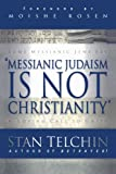 img - for Messianic Judaism is Not Christianity: A Loving Call to Unity book / textbook / text book