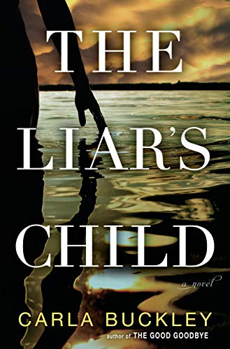 The Liar's Child: A Novel by [Buckley, Carla]
