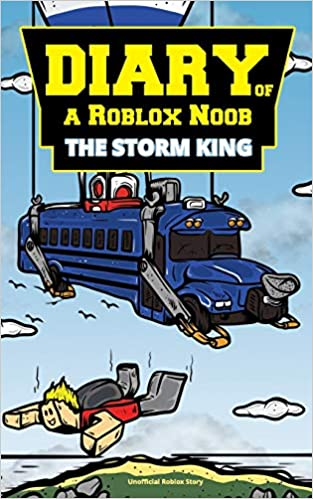 Diary Of A Roblox Noob The Storm King Unofficial Roblox - roblox school bus games