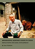 Modernising Agrifood Chains in China: Implications for Rural Development, Scott Waldron, 1443825077