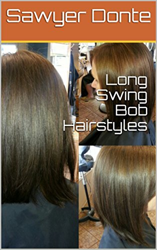 Long Swing Bob Hairstyles Kindle Edition By Sawyer Donte