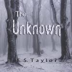 The Unknown | E. S. Taylor