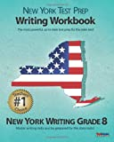 NEW YORK TEST PREP Writing Workbook New York Writing Grade 8, Test Master Press New York, 1478141603