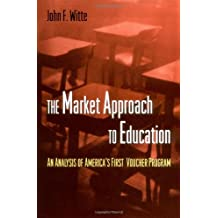 The Market Approach to Education: An Analysis of America's First Voucher Program.