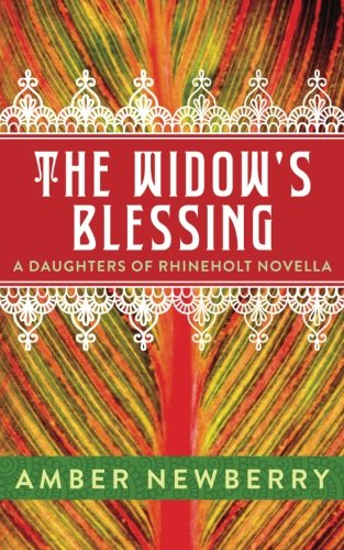 The Widow's Blessing: A Daughters of Rhineholt Novella