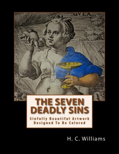 The Seven Deadly Sins: Sinfully Beautiful Artwork Designed To Be Colored (OffColoring Books) (Volume 1)