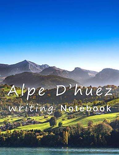 """Alpe d'Huez Notebook: 8.5"""" x 11 - 140 paged wide ruled Tour Cycling Isère France Writing Journal"""