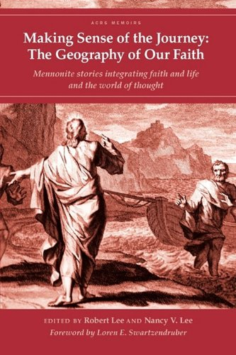 Making Sense of the Journey: The Geography of Our Faith (Cascadia Edition) (Acrs Memoirs)