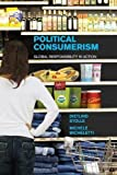 img - for Political Consumerism: Global Responsibility in Action by Dietlind Stolle (2015-10-08) book / textbook / text book