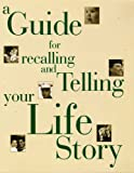 A Guide to Recalling and Telling Your Life Story, Pelaez Martha and Rothman Paul, 1893349004