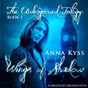 Wings of Shadow: The Underground Trilogy, Book 1 | Anna Kyss