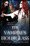 The Vampire's Hourglass (Of Light and Darkness) (Volume 3)