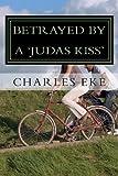 Betrayed by a 'judas Kiss', Charles Eke, 1438216688