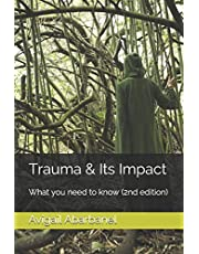 Trauma & Its Impact: What you need to know (2nd edition)