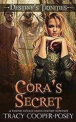 Cora's Secret: A Vampire Ménage Urban Fantasy Romance (Destiny's Trinities Book 4)