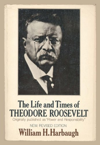 The Life and Times of Theodore Roosevelt (A Galaxy book ; GB 447) (The Life And Times Of Theodore Roosevelt)