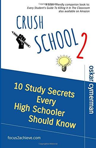 Download Crush School 2: 10 Study Secrets Every High Schooler Should Know (Volume 2) PDF