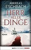 Download Herr aller Dinge: Roman (German Edition) in PDF ePUB Free Online