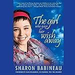 The Girl Who Gave Her Wish Away | Sharon Babineau