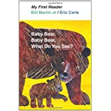 Baby Bear, Baby Bear, What Do You See? (My First Reader)
