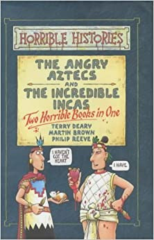 Angry Aztecs and Incredible Incas: AND Incredible Incas (Horrible Histories Collections) by Terry Deary (19-Oct-2001)