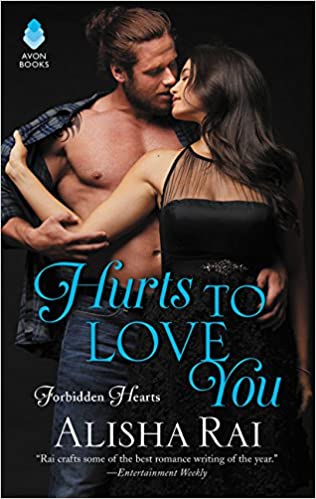 Hurts To Love You Forbidden Hearts Alisha Rai 9780062566768