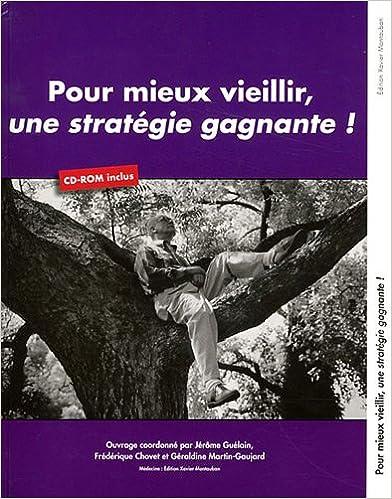 En ligne téléchargement Pour mieux vieillir, une stratégie gagnante ! (1Cédérom) pdf