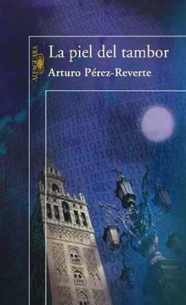La piel del tambor eBook: Pérez-Reverte, Arturo: Amazon.es: Tienda ...