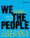 img - for We the People: An Introduction to American Politics (Full Eighth Edition (with policy chapters)) by Benjamin Ginsberg (2010-12-16) book / textbook / text book