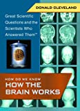 How Do We Know How the Brain Works, Don Cleveland, 1404200789