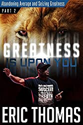 GIUY: Abandoning Average and Seizing Greatness (Greatness Is Upon You Book 2)
