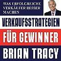 Verkaufsstrategien für Gewinner: Was erfolgreiche Verkäufer besser machen Hörbuch von Brian Tracy Gesprochen von: Uwe Daufenbach