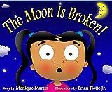 The Moon Is Broken!, Monique Martin, 0988293501