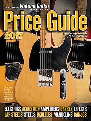 The Official Vintage Guitar Magazine Price Guide 2017 (Antique Guitars)
