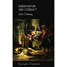 Human Nature and Conduct (Serapis Classics)