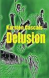 Delusion, Karsten Cascais, 1483929337