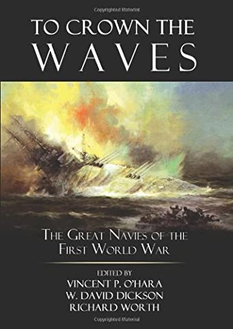 To Crown the Waves: The Great Navies of the First World War (French Battleships)