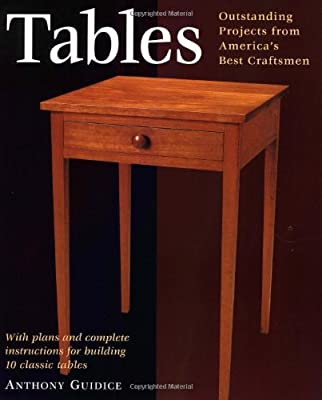 Tables: With Plans and Complete Instructions for 10 Tables (Projects Book) from Taunton Press