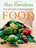The Oxford Companion to Food 2nd Ed by Davidson, Alan (2006) Hardcover