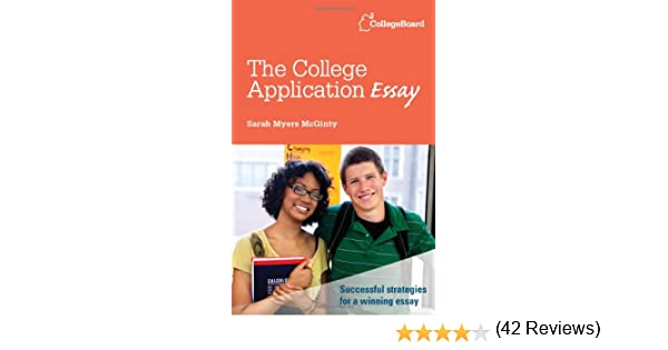 The College Application Essay: Sarah Myers Mcginty: 9780874479874