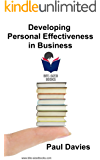 Developing Personal Effectiveness in Business: Improving Your Persuasiveness (Bite-Sized Books Book 3) (English Edition)